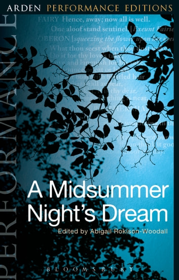 A Midsummer Night's Dream: Arden Performance Editions ebook by William Shakespeare,Dr Abigail Rokison-Woodall