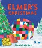 Elmer's Christmas ebook by David McKee
