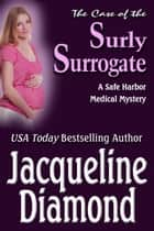 The Case of the Surly Surrogate ebook by Jacqueline Diamond