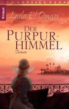 Der Purpurhimmel - Roman ebook by Laila El Omari