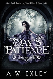 Day's Patience ebook by A.W. Exley