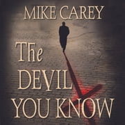 The Devil You Know audiobook by Mike Carey