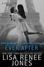 Dirty Rich Cinderella Story: Ever After - Lori & Cole, #2 ebook by Lisa Renee Jones