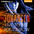 Live to See Tomorrow audiobook by Iris Johansen