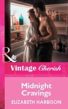 Midnight Cravings (Mills & Boon Vintage Cherish) ebook by Elizabeth Harbison