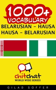 1000+ Vocabulary Belarusian - Hausa ebook by Gilad Soffer