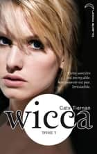 Wicca 3 ebook by Cate Tiernan, A. Carlier