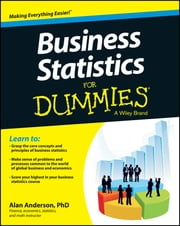 Business Statistics For Dummies ebook by Alan Anderson