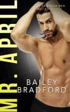 Mr. April ebook by Bailey Bradford