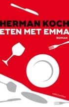 Eten met Emma ebook by Herman Koch