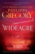 Wideacre - A Novel ebook by Philippa Gregory