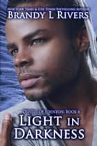 Light in Darkness ebook by Brandy L Rivers