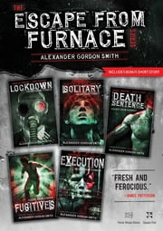 The Escape from Furnace Series ebook by Alexander Gordon Smith