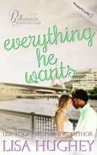 Everything He Wants ebook by Lisa Hughey