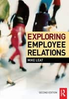 Exploring Employee Relations ebook by Mike Leat
