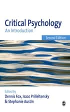 Critical Psychology ebook by Professor Dennis R Fox,Dr Isaac Prilleltensky,Stephanie Austin