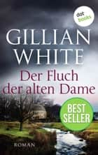 Der Fluch der alten Dame - Roman eBook by Gillian White