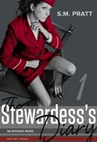 The Stewardess's Diary - Part One: Canada ebook by S.M. Pratt