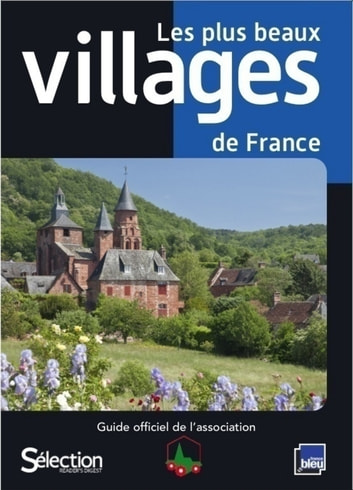 Les plus beaux villages de France - Guide ebook by Collectif