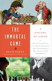 The Immortal Game - A History of Chess ebook by Kobo.Web.Store.Products.Fields.ContributorFieldViewModel