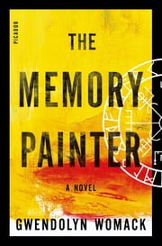 The Memory Painter - A Novel ebook by Gwendolyn Womack