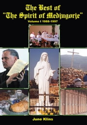 "The Best of ""The Spirit of Medjugorje"" - Volume I ebook by June Klins"