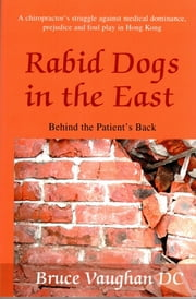 Rabid Dogs in the East ebook by Bruce Vaughan