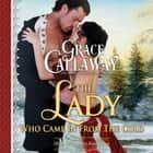 Lady Who Came in from the Cold, The audiobook by Grace Callaway