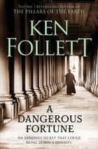 A Dangerous Fortune ebook by Ken Follett