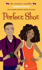 Perfect Shot ebook by Debbie Rigaud