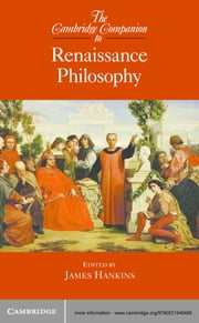 The Cambridge Companion to Renaissance Philosophy ebook by James Hankins