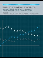Public Relations Metrics - Research and Evaluation ebook by Betteke van Ruler,Ana Tkalac Vercic,Dejan Vercic