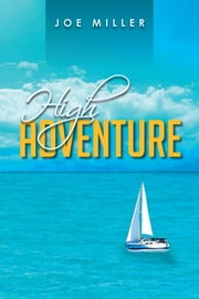 High Adventure ebook by Joe Miller