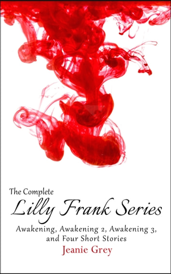 The Complete Lilly Frank Series ebook by Jeanie Grey