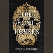 The Bone Houses audiobook by Emily Lloyd-Jones