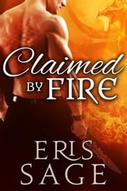 Claimed by Fire - Dragon Bond, #2 ebook by Eris Sage