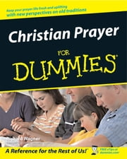 Christian Prayer For Dummies ebook by Richard Wagner