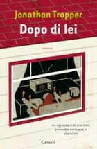 Dopo di lei ebook by Jonathan Tropper