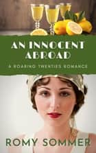 An Innocent Abroad - Roaring Twenties Romances, #2 ebook by