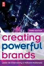 Creating Powerful Brands ebook by Leslie de Chernatony,Malcolm McDonald