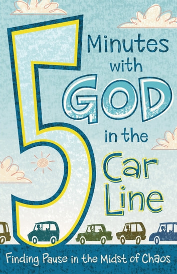5 Minutes with God in the Car Line ebook by B&H Editorial Staff