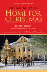 Thomas Kinkade's Home for Christmas ebook by Jo Ann Brown