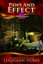 Paws and Effect ebook by Leighann Dobbs