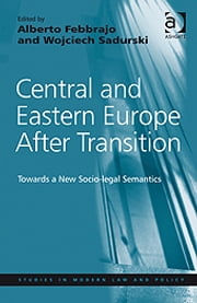 Central and Eastern Europe After Transition - Towards a New Socio-legal Semantics ebook by Professor Wojciech Sadurski,Professor Alberto Febbrajo,Professor Ralf Rogowski