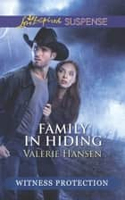 Family in Hiding (Mills & Boon Love Inspired Suspense) ebook by Valerie Hansen