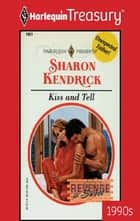 Kiss and Tell eBook by Sharon Kendrick