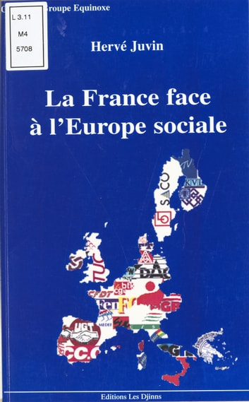 La France face à l'Europe sociale : regards sur une constitution sans nom ebook by Hervé Juvin
