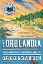 Fordlandia ebook by Greg Grandin