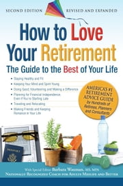 How to Love Your Retirement - The Guide to the Best of Your Life ebook by Hundreds of Heads Books,Barbara Waxman
