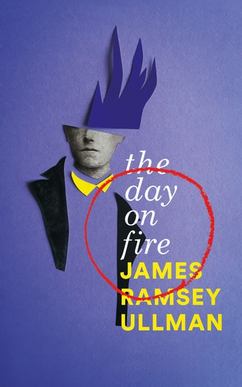 The Day on Fire ebook by James Ramsey Ullman